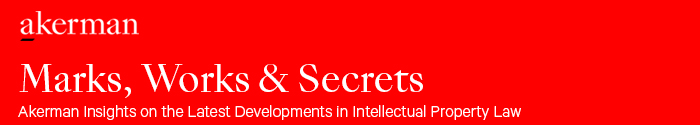 Akerman LLP - Marks, Works & Secrets