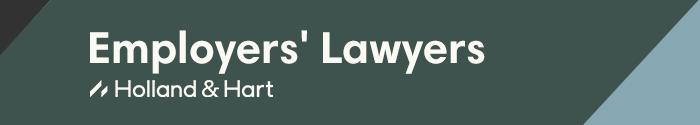 Holland & Hart - Employers' Lawyers