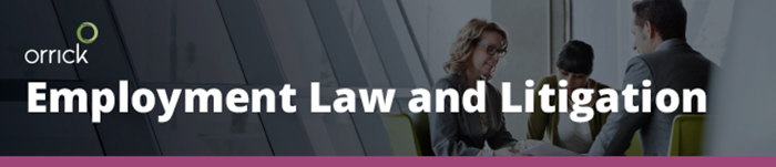 Orrick - Employment Law and Litigation