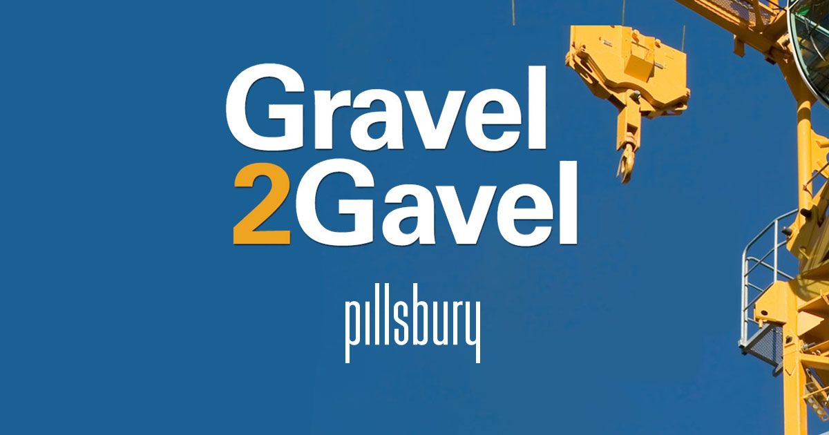 Pillsbury - Gravel2Gavel Construction & Real Estate Law